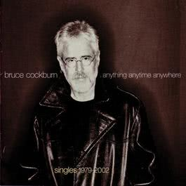 Anything Anytime Anywhere 2002 Bruce Cockburn