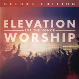 For The Honor 2011 Elevation Worship