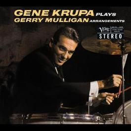 Plays Gerry Mulligan Arrangements 2005 Gene Krupa