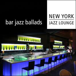 Bar Jazz Ballads 2011 New York Jazz Lounge