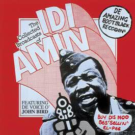 The Collected Broadcasts of Idi Amin 2017 John Bird