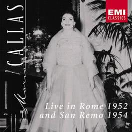 Maria Callas Live in Rome 1952 & San Remo 1954 2002 Maria Callas