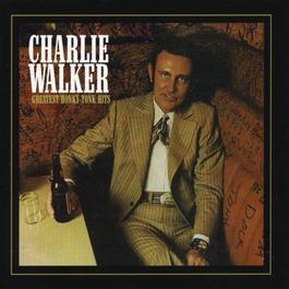 Charlie Walker: Greatest Honky Tonk Hits 2010 Charlie Walker