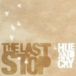 The Last Stop 2009 Hue & Cry