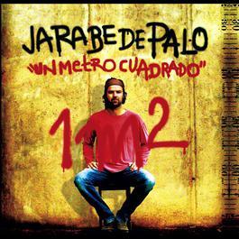 Un metro cuadrado (American edition) 2005 Jarabe de Palo