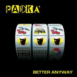 Better Anyway 2009 Parka