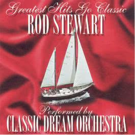 Rod Stewart - Greatest Hits Go Classic 2001 Classic Dream Orchestra