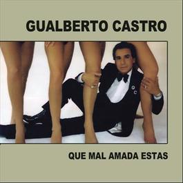 Que Mal Amada Estás 2004 Gualberto Castro
