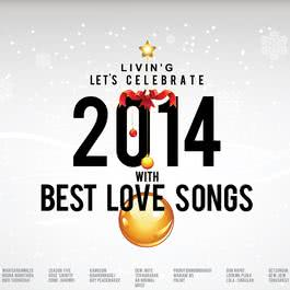 LIVIN'G LET'S CELEBRATE 2014 WITH BEST LOVE SONGS 2013 รวมศิลปินแกรมมี่
