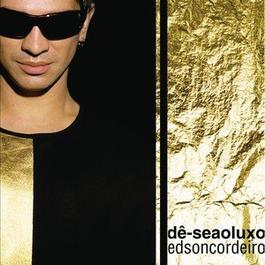 Dê-Se Ao Luxo 2001 Edson Cordeiro