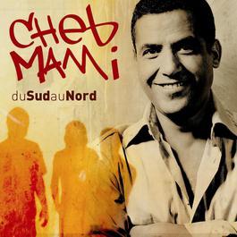 du sud au nord 2003 Cheb Mami