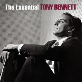 The Essential Tony Bennett 2013 Tony Bennett