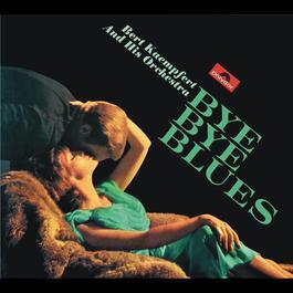 Bye Bye Blues 1966 Bert Kaempfert And His Orchestra