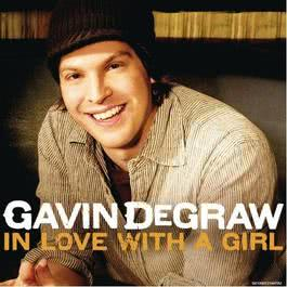 In Love With A Girl 2008 Gavin DeGraw