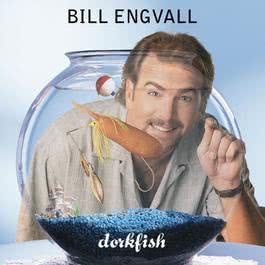 Dorkfish 1998 Bill Engvall