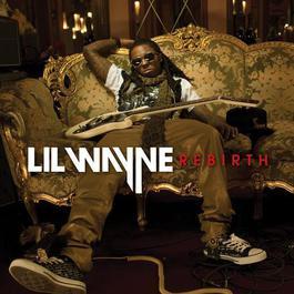 Rebirth 2010 Lil Wayne