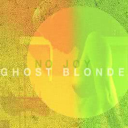 Ghost Blonde 2011 No Joy