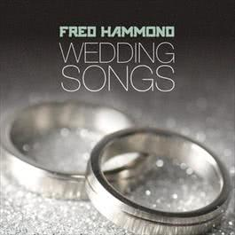 Wedding Songs 2012 Fred Hammond