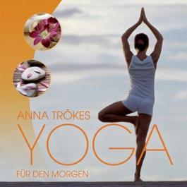Yoga fur den Morgen 2007 Anna Trökes