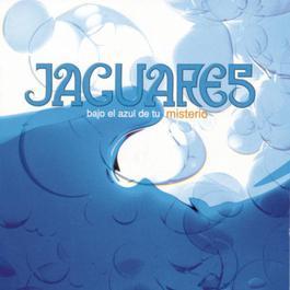 Bajo El Azul De Tu Misterio 2002 Jaguares