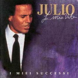 Mi Vida: Grandes Exitos 1998 Julio Iglesias