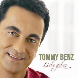 Liebe geben 2006 Tommy Benz