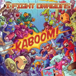 KABOOM! 2011 I Fight Dragons