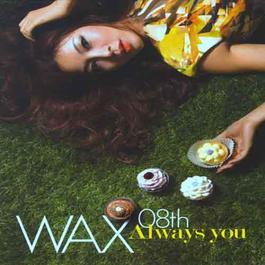 Always You 2009 WAX
