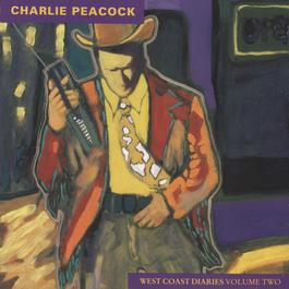 West Coast Diaries Vol.2-Cass. 1991 Charlie Peacock