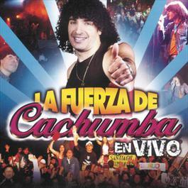 La Fuerza De Cachumba En Vivo 2007 Cachumba