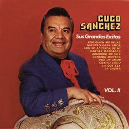 Sus Grandes Exitos Volumen II 2002 Cuco Sánchez