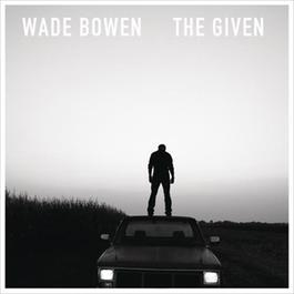The Given 2012 Wade Bowen