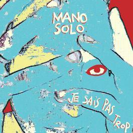 Je suis venu vous voir 2004 Mano Solo