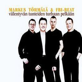 Viilentyvän tunteiden turhaan pelkään 2003 Markus Trm & FBI Beat