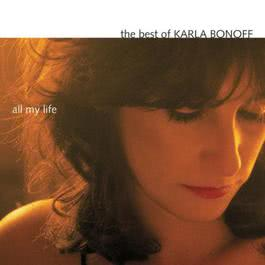 The Best Of Karla Bonoff: All My Life 1999 Karla Bonoff