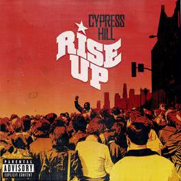 Rise Up [feat. Tom Morello] 2010 Cypress Hill