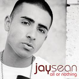 All Or Nothing 2009 Jay Sean