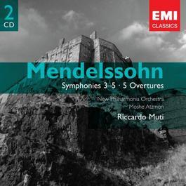 Mendelssohn: Symphony 3-5 - 5 Overtures 2007 Riccardo Muti