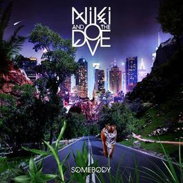 Somebody 2012 Niki & The Dove