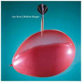 Balloon Ranger 2011 Ane Brun