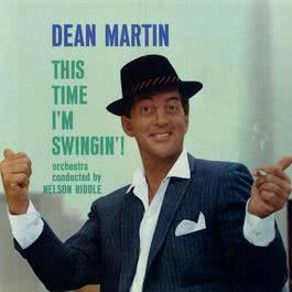 This Time I'm Swingin' 2006 Dean Martin