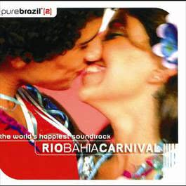 Pure Brasil II - Rio Bahia Carnival 2006 Various Artists