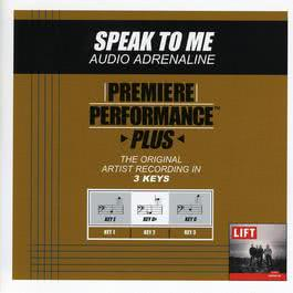 Premiere Performance Plus: Speak To Me 2009 Audio Adrenaline