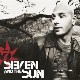 Walk With Me (Album Version) 2002 Seven & The Sun