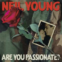 Are You Passionate? 2013 Neil Young