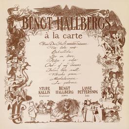 Swedish Jazz Masters: Bengt Hallbergs á la Carte 2012 Bengt Hallberg