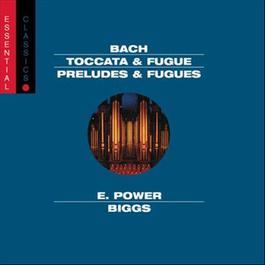 Bach: Works for Organ 2002 E. Power Biggs