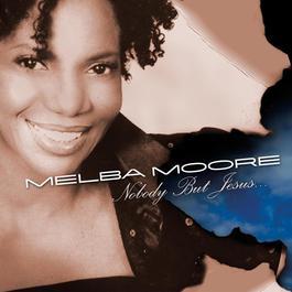 Nobody But Jesus 2007 Melba Moore