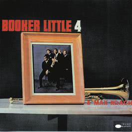 Booker Little 4 & Max Roach 1958 Booker Little