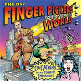 THE DAY FINGER PICKERS TOOK OVER THE WORLD 1997 Chet Atkins